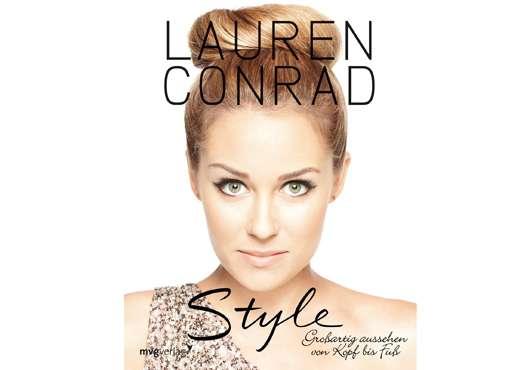 Lauren Conrad: Style – Großartig aussehen von Kopf bis Fuß