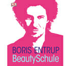 Boris Entrup: Beauty-Schule