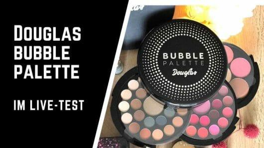 Douglas Bubble Palette im Live-Test