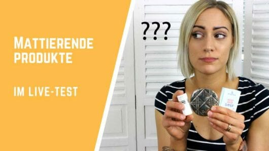 Mattierende Beauty-Produkte im Live-Test